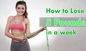 how to lose 5 pounds in a week, lose 5 lbs fast