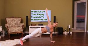 workout on empty stomach to burn more fat